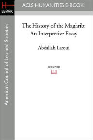 The History Of The Maghrib - Abdallah Laroui