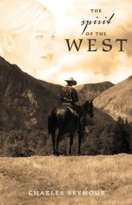 The Spirit of the West - Charles Seymour