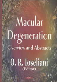 Macular Degeneration: Overview and Abstracts - O. R. Ioseliani