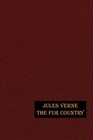 The Fur Country - Jules Verne