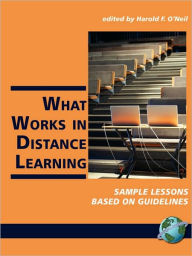 What Works In Distance Learning - Harold F O'Neil