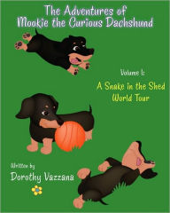 The Adventures Of Mookie The Curious Dachshund - Volume 1 - Dorothy Vazzana