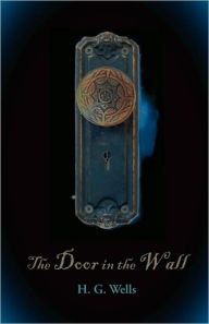 The Door In The Wall, Large-Print Edition - H. G. Wells