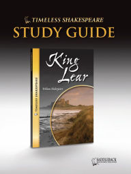 King Lear Study Guide (Timeless Shakespeare Classics Series) - William Shakespeare