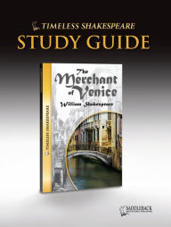 The Merchant of Venice Study Guide (Timeless Shakespeare Classics Series) - William Shakespeare