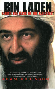 Bin Laden: Behind the Mask of a Terrorist - Nick Robinson