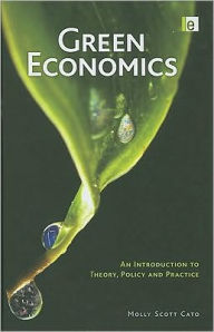 Green Economics: An Introduction to Theory, Policy and Practice - Molly Scott Cato