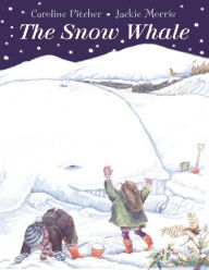 The Snow Whale - Caroline Pitcher
