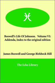 Boswell's Life Of Johnson: Addenda, Index to the original edition - James Boswell