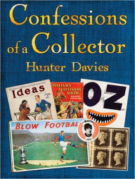Confessions of a Collector - Hunter Davies