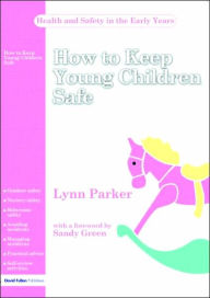 How to Keep Young Children Safe Outside and on Outings - Lynn Parker