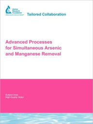 Advanced Processes For Simultaneous Arsenic And Manganese Removal - Yu Jung Chang