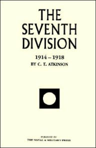 Seventh Division 1914-1918 - C.T. Atkinson