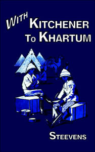 With Kitchener To Khartum - G. W. Steevens
