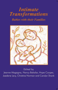 Intimate Transformations: Babies with Their Families - Hope Cooper