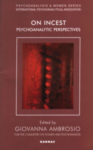 On Incest: Psychoanalytic Perspectives - Giovanna Ambrosio