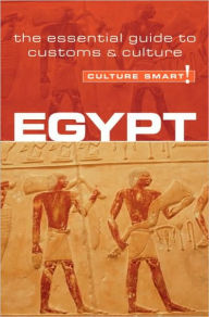 Egypt - Culture Smart!: The essential guide to customs and Culture - Jailan Zayan