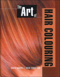 The Art of Hair Colouring - David Adams