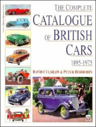 The Complete Catalog of British Cars, 1895-1975 - David Culshaw