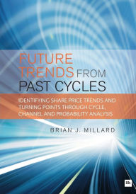 Future Trends from Past Cyles - Brian Millard
