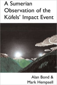 A Sumerian Observation Of The Kofels' Impact Event - Alan Bond