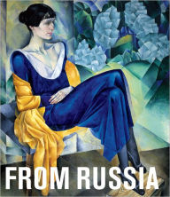 From Russia: French and Russian Master Painting 1870-1925 From Moscow and St. Petersburg - Royal Academy of Arts