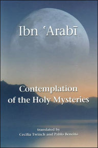 Contemplation of the Holy Mysteries: The Mashahid al-asrar of Ibn 'Arabi - Muhyiddin Ibn 'Arabi