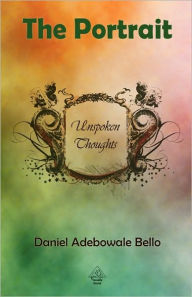 The Portrait - Unspoken Thoughts - Daniel Adebowale Bello