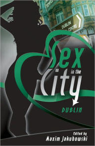 Sex in the City - Dublin - Maxim Jakubowski