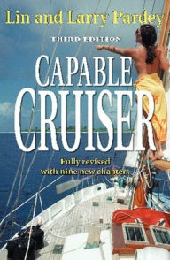 The Capable Cruiser: Expanded and Revised - Larry Pardey