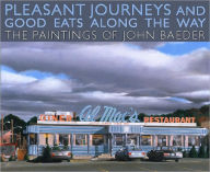 Pleasant Journeys and Good Eats along the Way: The Paintings of John Baeder - Jay Williams