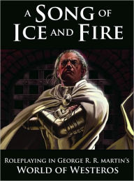 A Song of Ice and Fire Roleplaying: Adventures in the Seven Kingdoms - Robert J. Schwalb