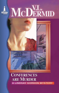 Conferences Are Murder (Lindsay Gordon Series #4) - Val McDermid