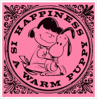 Happiness Is a Warm Puppy - Charles M. Schulz
