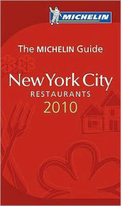 Michelin Guide: New York City Restaurants 2010 - Michelin Travel Publications