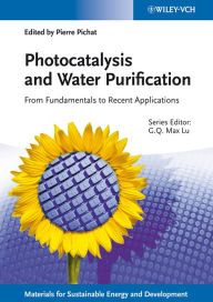 Photocatalysis and Water Purification: From Fundamentals to Recent Applications - Max Lu
