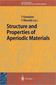 Structure and Properties of Aperiodic Materials - Yoshiyuki Kawazoe