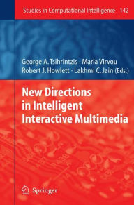 New Directions in Intelligent Interactive Multimedia - George A. Tsihrintzis