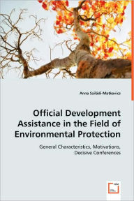 Official Development Assistance In The Field Of Environmental Protection - Anna Sziladi-Matkovics
