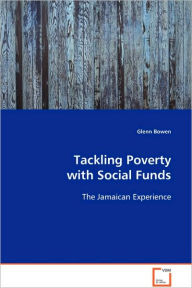 Tackling Poverty with Social Funds - Glenn Bowen