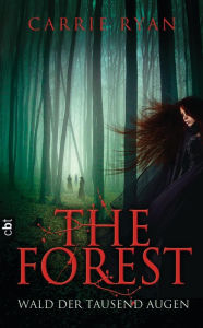 The Forest - Wald der tausend Augen (The Forest of Hands and Teeth) - Carrie Ryan