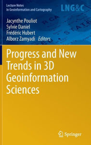 Progress and New Trends in 3D Geoinformation Sciences - Jacynthe Pouliot