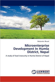 Microenterprise Development In Humla District, Nepal - Mukunda Bhusal