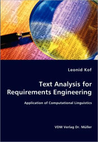 Text Analysis For Requirements Engineering- Application Of Computational Linguistics - Leonid Kof