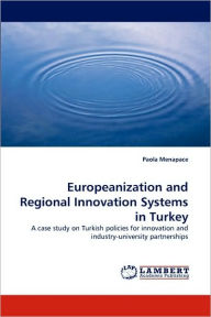 Europeanization and Regional Innovation Systems in Turkey - Paola Menapace