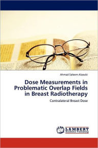 Dose Measurements In Problematic Overlap Fields In Breast Radiotherapy - Ahmad Saleem Alzoubi