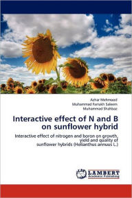 Interactive effect of N and B on sunflower hybrid - Azhar Mehmood