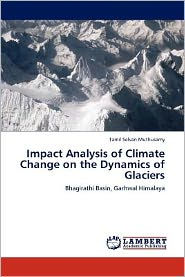 Impact Analysis Of Climate Change On The Dynamics Of Glaciers - Tamil Selvan Muthusamy