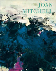 Leaving America: New York to Paris 1958-1964 - Joan Mitchell