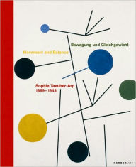 Sophie Taeuber-Arp: Movement and Balance - Sophie Taeuber-Arp